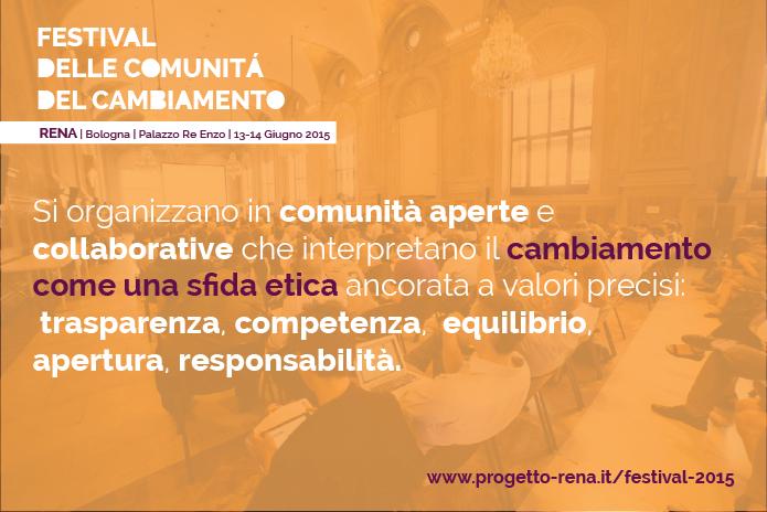 Si organizzano in comunità aperte e collaborative che interpretano il cambiamento come una sfida etica ancorata a valori precisi: trasparenza, competenza, equilibrio, apertura, responsabilità