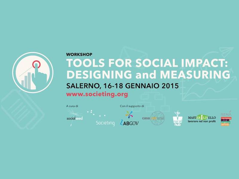 Tools for Social Impact. A Salerno, dal 16 al 18 Gennaio, workshop di 3 giorni organizzato da Social Seed e Societing.