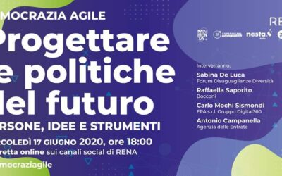 IL RACCONTO DI 'DEMOCRAZIA AGILE – PROGETTARE LA POLITICHE DEL FUTURO', EVENTO ONLINE 17 GIUGNO 2020